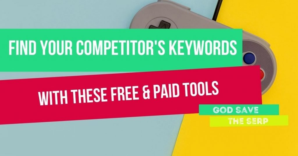 find your competitors keywords with these free and paid tools