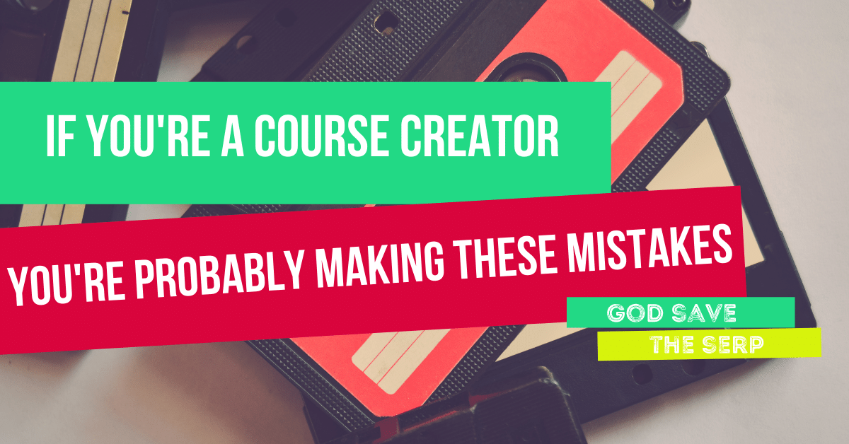 cassettes with overlay text that says if you're a course creator you're probably making these mistakes